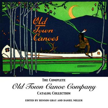 The Complete Old Town Canoe Company Catalog Collection   Wooden